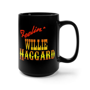 Fellin' Willie Haggard Black Mug 15oz