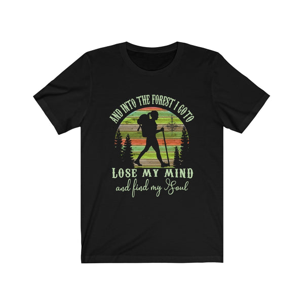 Retro Sunset Women Hiker Into The Forest I Go To Lose My Mind and Find My Soul Unisex T Shirt