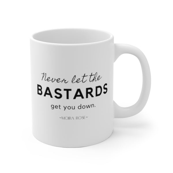 Never Let The Bastards Get You Down Moira Rose Quote Mug