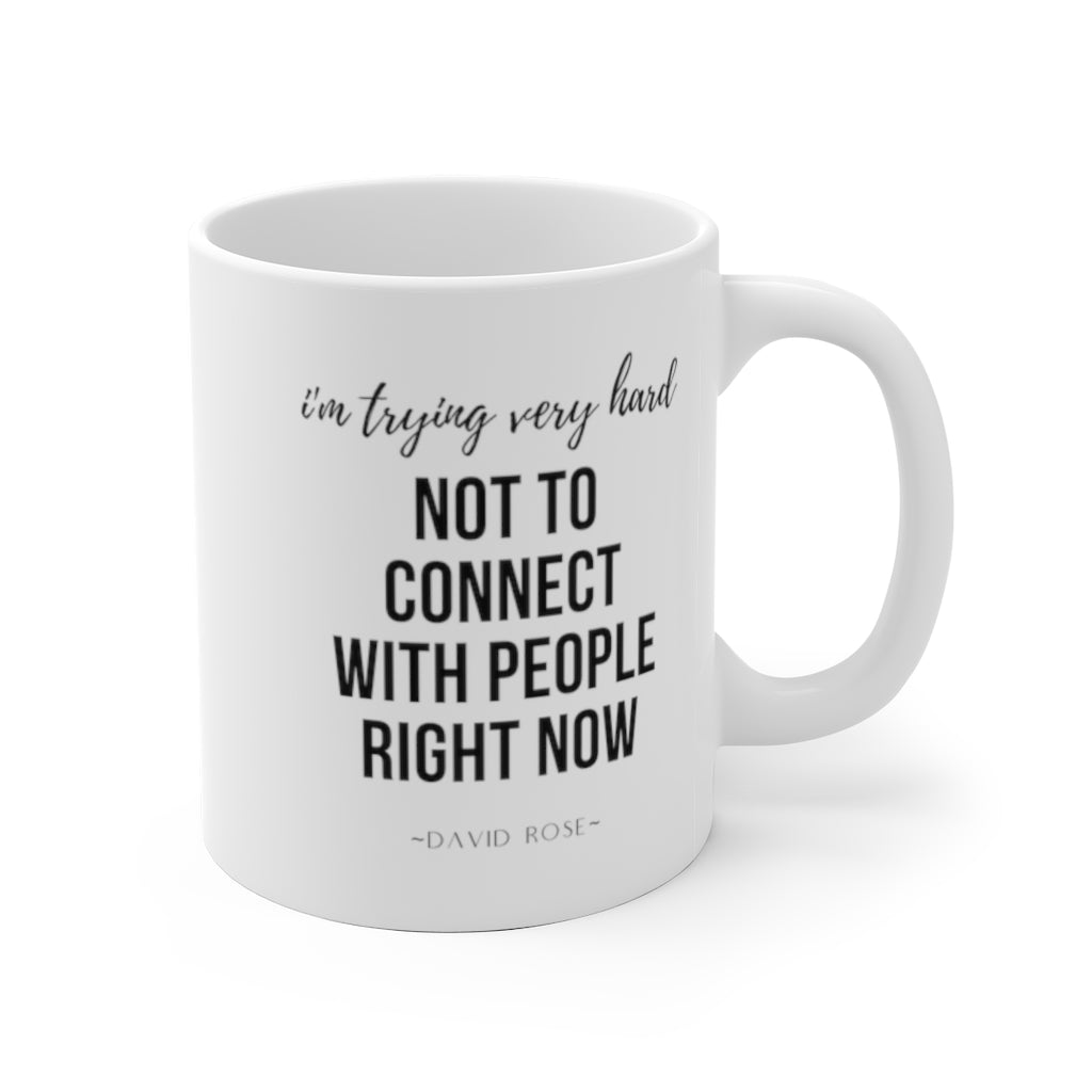 Schitt's Creek Mug I'm Trying Very Hard Not to Connect with People Right Now