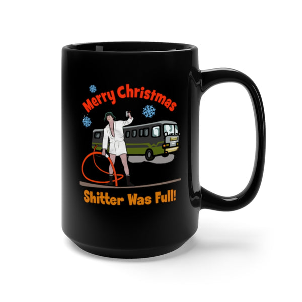 Merry Christmas Shitter Was Full Black Mug 15oz