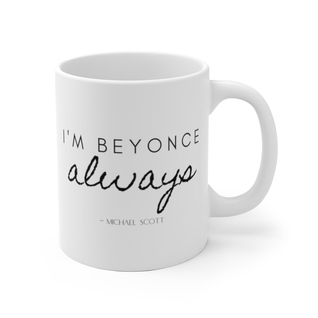 The Office TV Show Mug I'm Beyonce Always