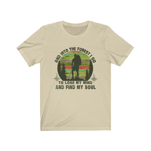 Vintage Shirt Male Hiker Into The Forest I Go To Lose My Mind and Find My Soul Unisex T Shirt