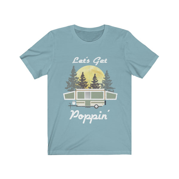 Funny Camping T-Shirt Let's Get Poppin' Unisex Tee