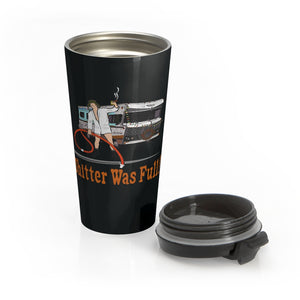 Shitter Was Full Stainless Steel Travel Mug
