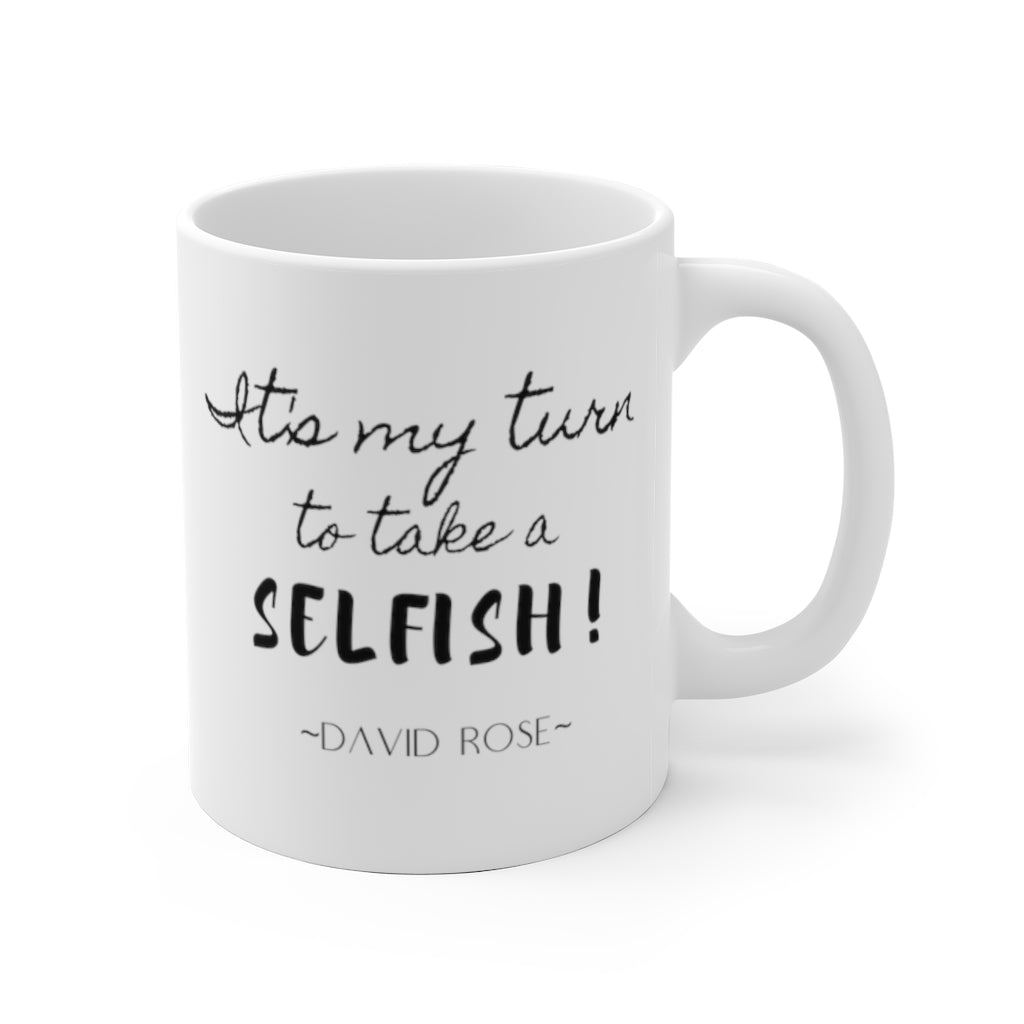 It's My Turn to Take a Selfish Schitt's Creek TV Show Mug