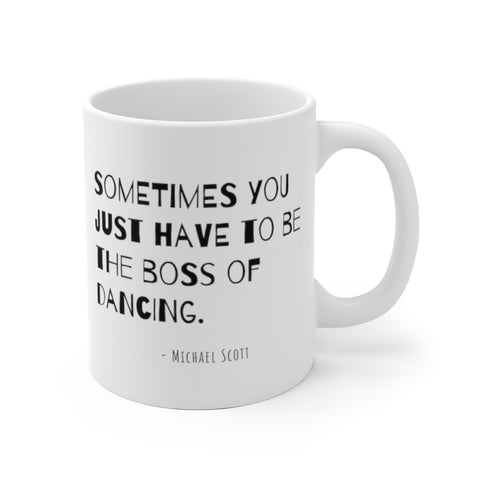 Sometimes You Just Have to be The Boss of Dancing The Office TV Show Mug