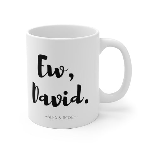 Ew David Schitt's Creek TV Show Coffee Mug
