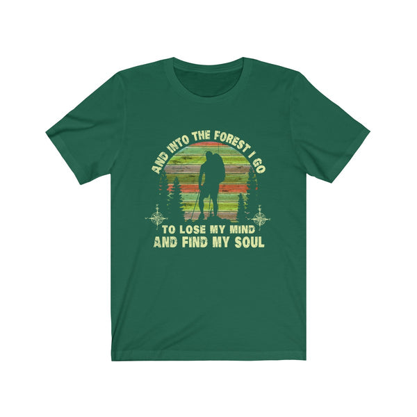 Retro Sunset Male Hiker Into The Forest I Go To Lose My Mind and Find My Soul Unisex T Shirt