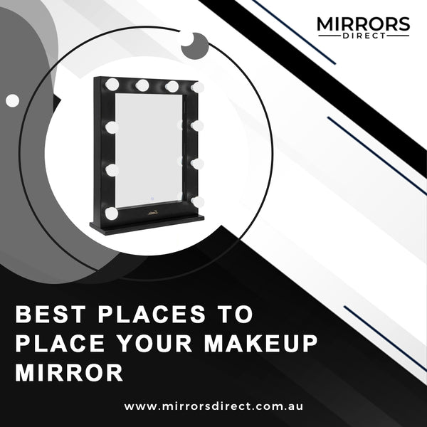 Best Places To Place Your Makeup Mirror