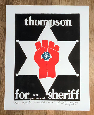 Limited Edition of 100: Thompson For Sheriff Poster, Inscribed at Owl Farm by Hunter S. Thompson's wife
