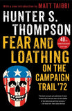 Fear and Loathing Campaign Trail by Hunter S. Thompson