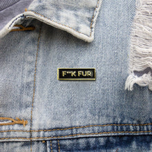 F**k Fur Enamel Pin - Rectangle
