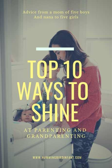 Top 10 Ways to Shine at Parenting and Grand-Parenting