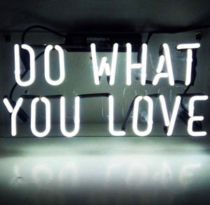 Do What You Love Neon Sign - Tapestry Girls