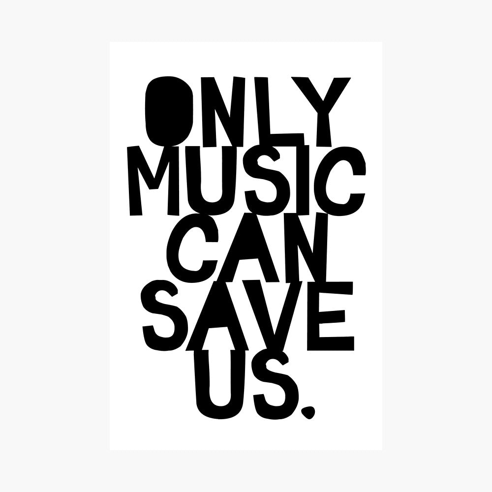 Only Music Can Save Us Poster - Tapestry Girls