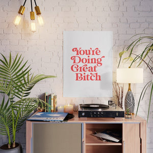 Doing Great B*tch Poster - Tapestry Girls