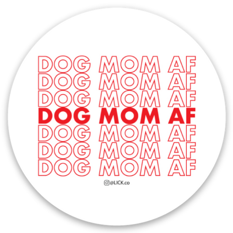 DOG MOM AF - LICKco