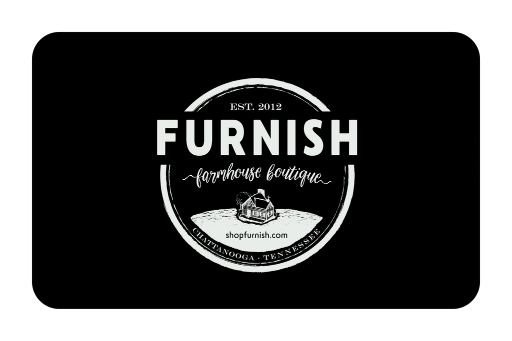 Furnish Farmhouse Boutique E-Gift Card