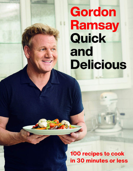 Gordon Ramsay Quick and Delicious Cookbook