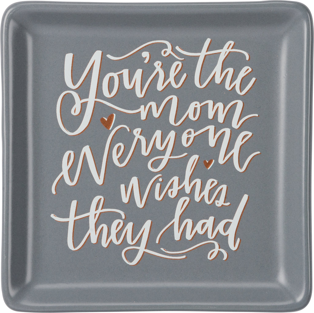 You're the Mom Trinket Tray