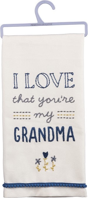 I Love That You're My Grandma Tea Towel w/ Pom Pom Trim