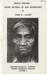 """A paper cover page with a photo of the face of María Sabina and text above that reads """"María Sabina Saint mother of the mushrooms by John W. Allen"""