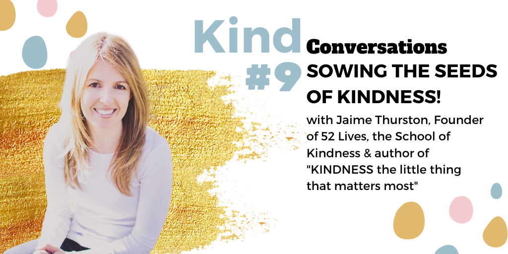 "Episode #9 - ""Sowing the Seeds of Kindness"" with Jaime Thurston"