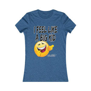 I Feel Like A Big Kid T-Shirt (Women's)