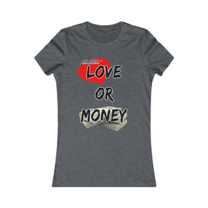 Love Or Money T-Shirt (Women's)