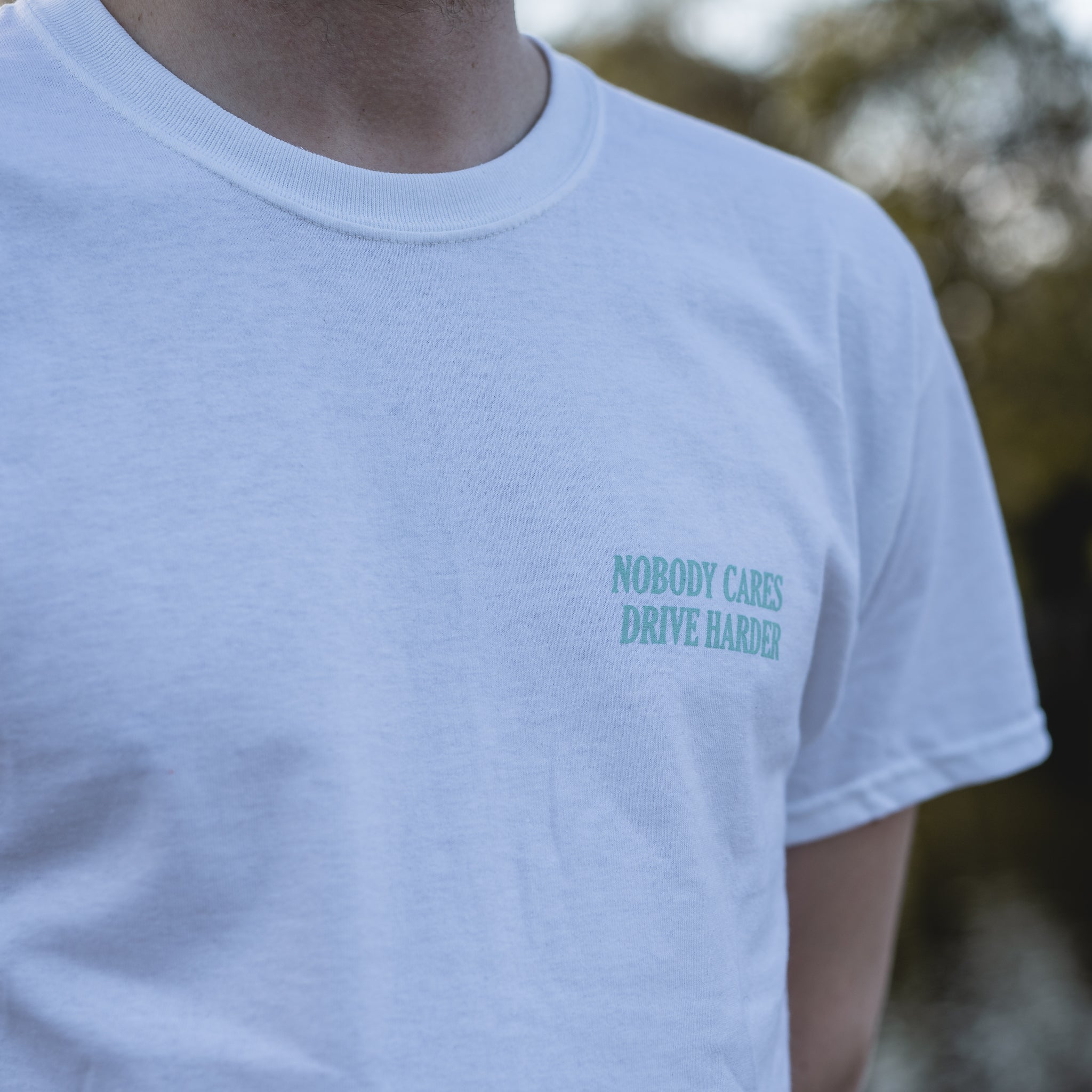 NOBODY CARES, DRIVE HARDER T-Shirt