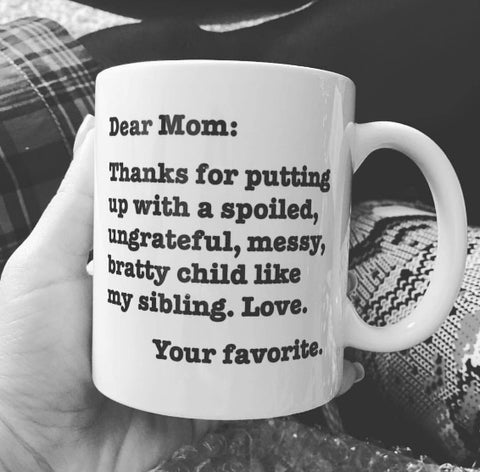 Dear Mom Funny Coffee Mug - Looker Gifts