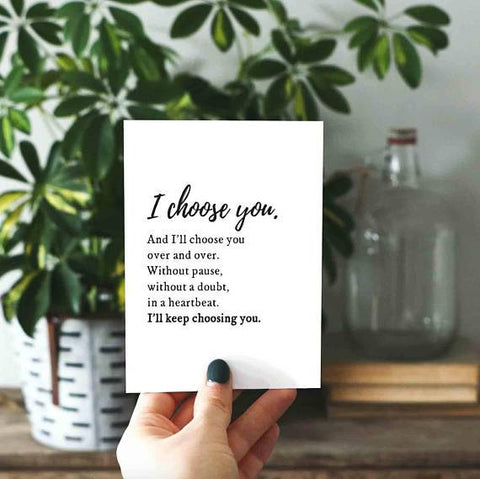 I Choose You and I'll Choose You Card - Looker Gifts