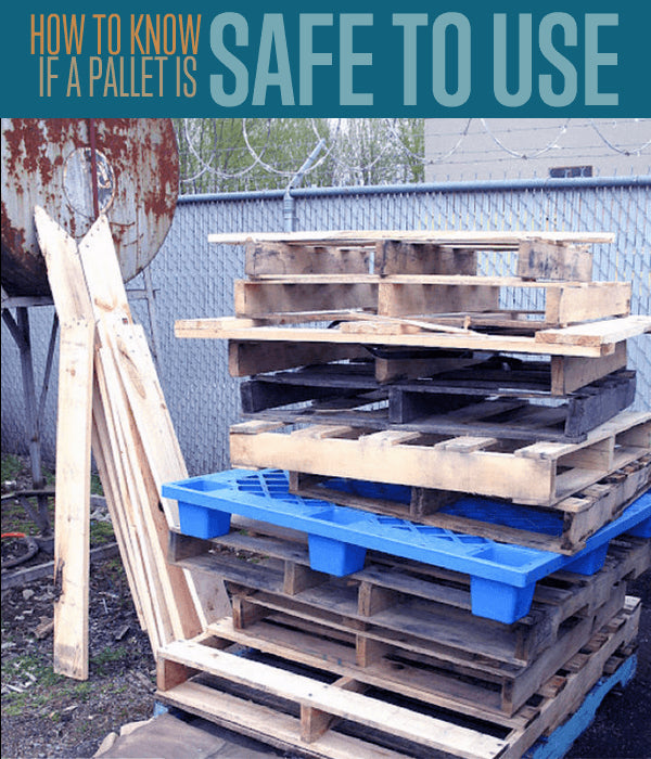 You're thinking of a new pallet project but not really sure how to know if a pallet is safe or not