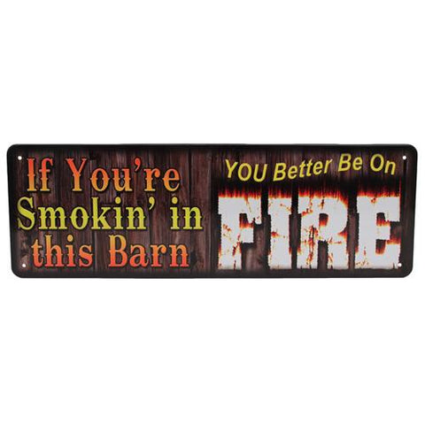"Tin Sign If Your Smokin In Barn, Size 10 1/2"" x 3 1/2"""