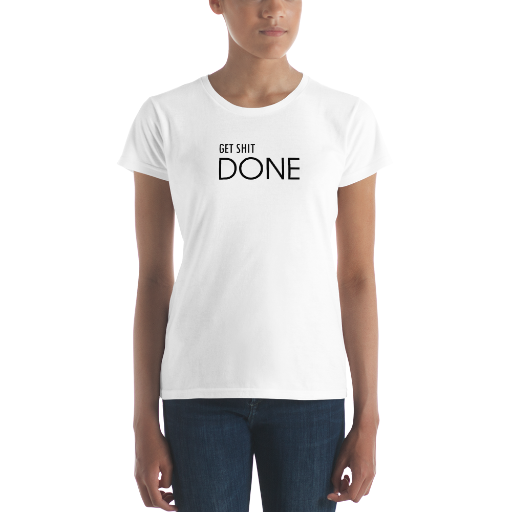 GET SHIT DONE - T-shirt
