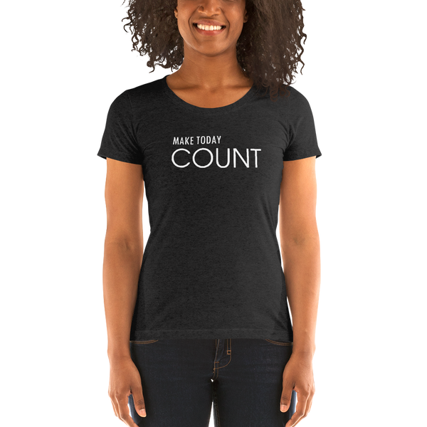 MAKE TODAY COUNT - T-shirt