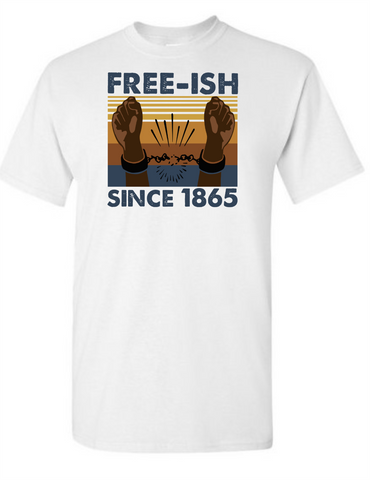 Freeish Since 1865