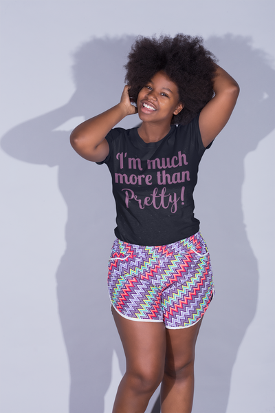 I Am Much More Than Pretty - Tee Size Me