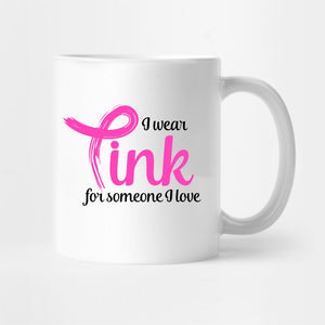 I Wear My Pink For Someone I Love - Tee Size Me