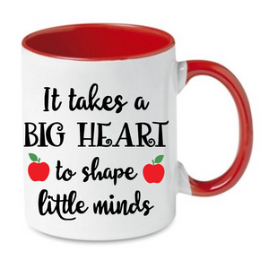 It Takes A Big Heart To Shape Little Minds - Tee Size Me