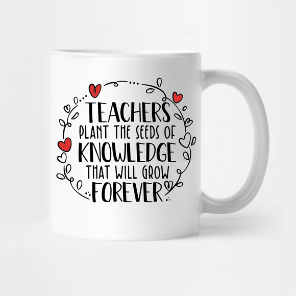 Teachers Plant The Seeds Of Knowledge That Will Grow Forever