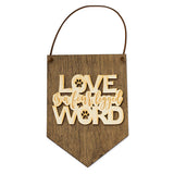 Love Is a Four Legged Word . Wood Banner