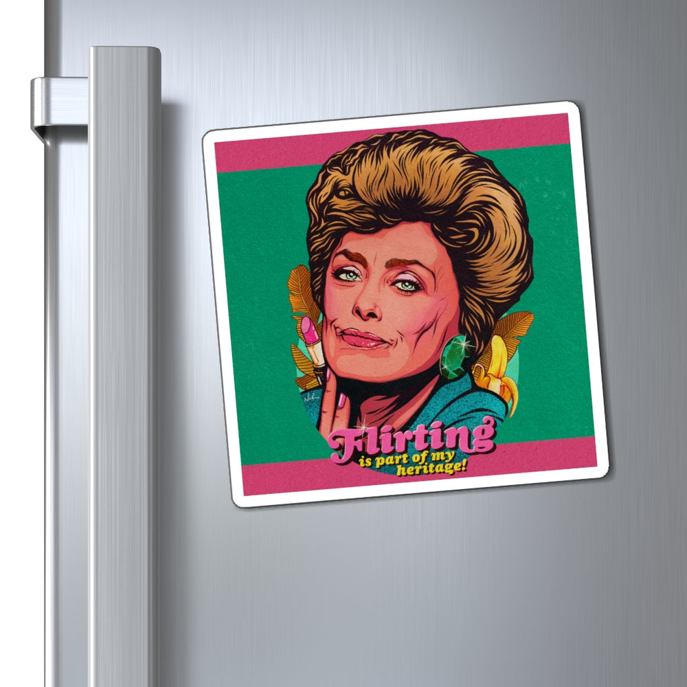 Flirting Is Part Of My Heritage! - Magnets