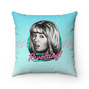 HELLO? REVOLTING! - Spun Polyester Square Pillow 16x16""