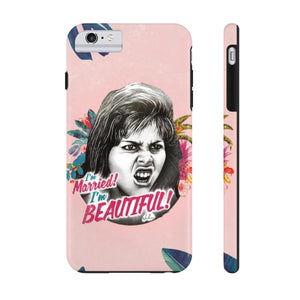 I'm Married! I'm Beautiful! - Case Mate Tough Phone Cases