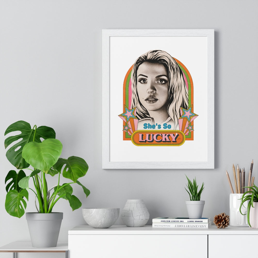 She's So Lucky - Premium Framed Vertical Poster