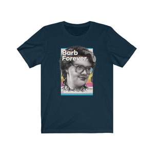Barb Forever - Unisex Jersey Short Sleeve Tee