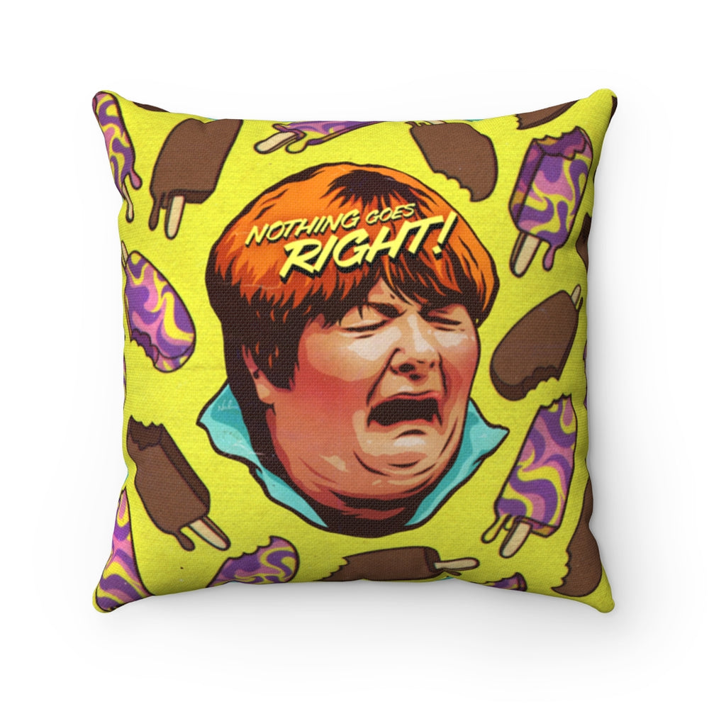 NOTHING GOES RIGHT - Spun Polyester Square Pillow 16x16""