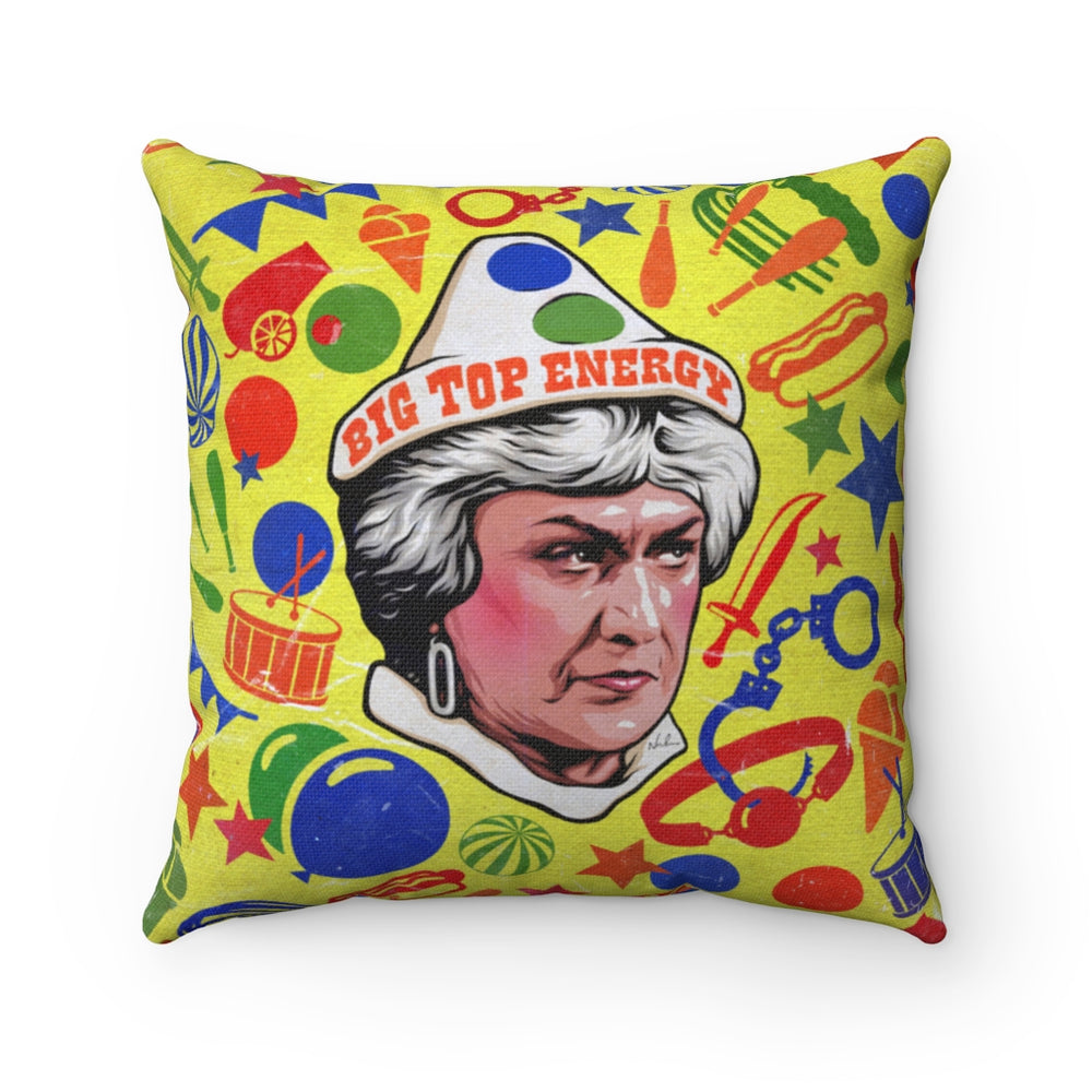 BIG TOP ENERGY - Spun Polyester Square Pillow 16x16""